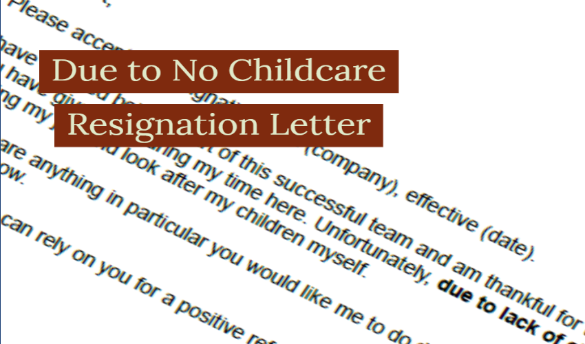 due to childcare resignation