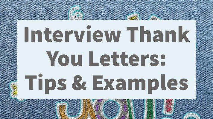 Interview Thank You Letters: Tips & Examples