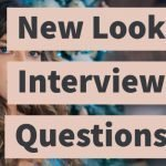 New Look Interview Questions: Prepare For Your Job Interview