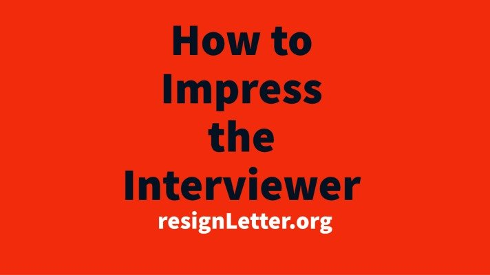 How to Impress the Interviewer