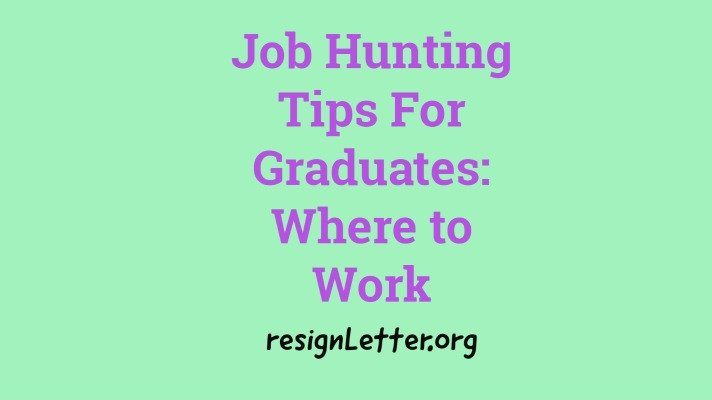 Job Hunting Tips For Graduates: Where to Work